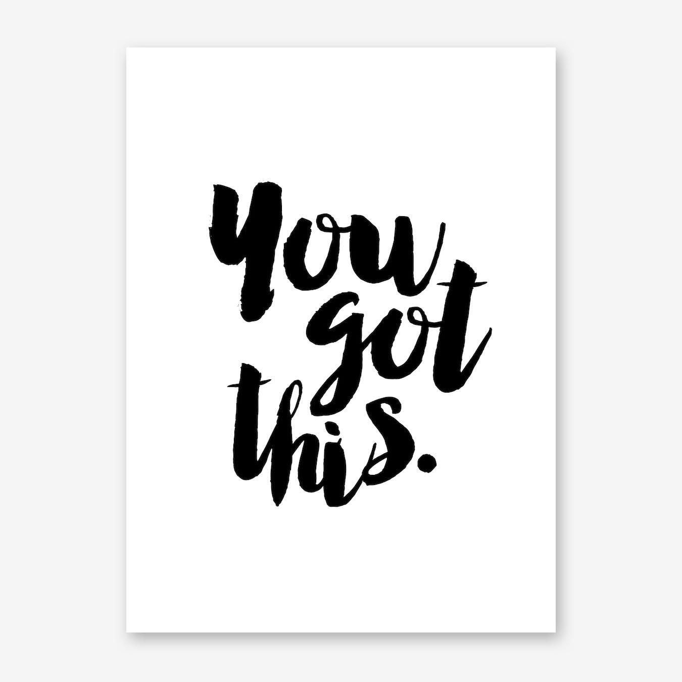 You Got This Print