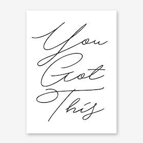 You Got This Handwritten Art Print