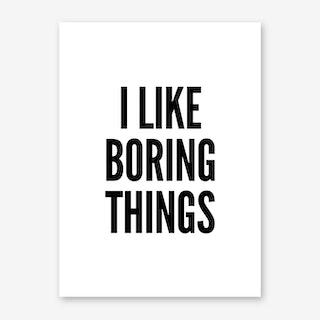Boring Things Art Print