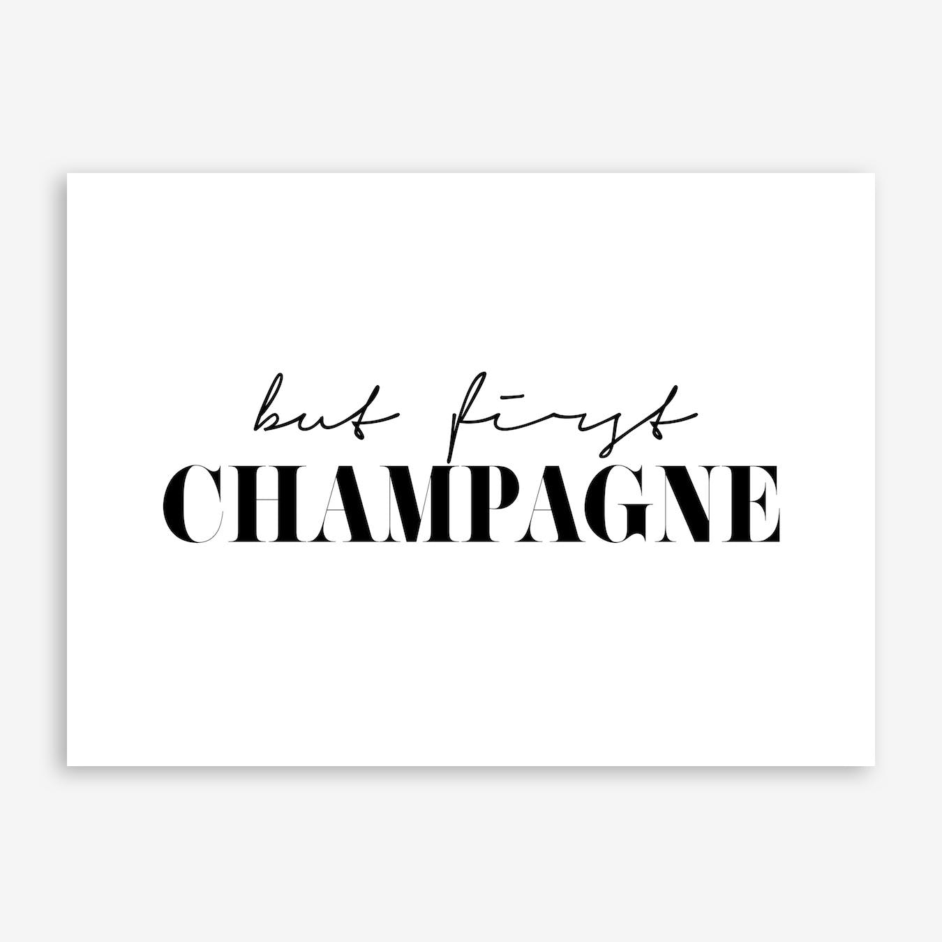 But First Champagne Print