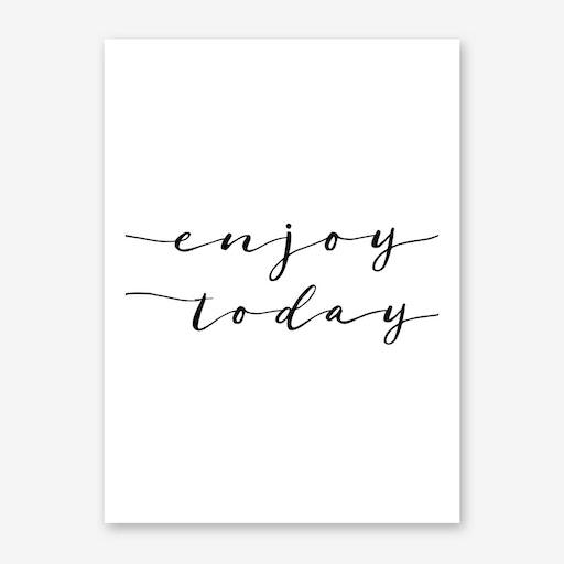 Enjoy Today Print