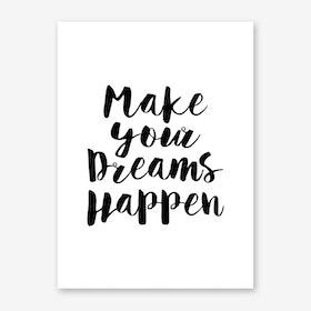Dreams Happen Print