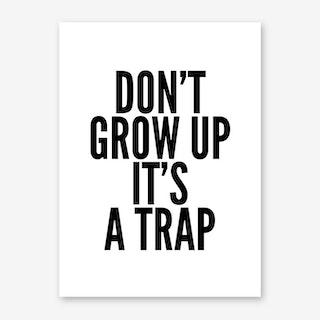 Dont Grow Art Print