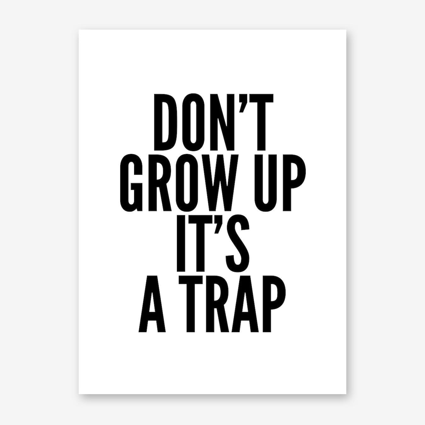 Dont Grow Print