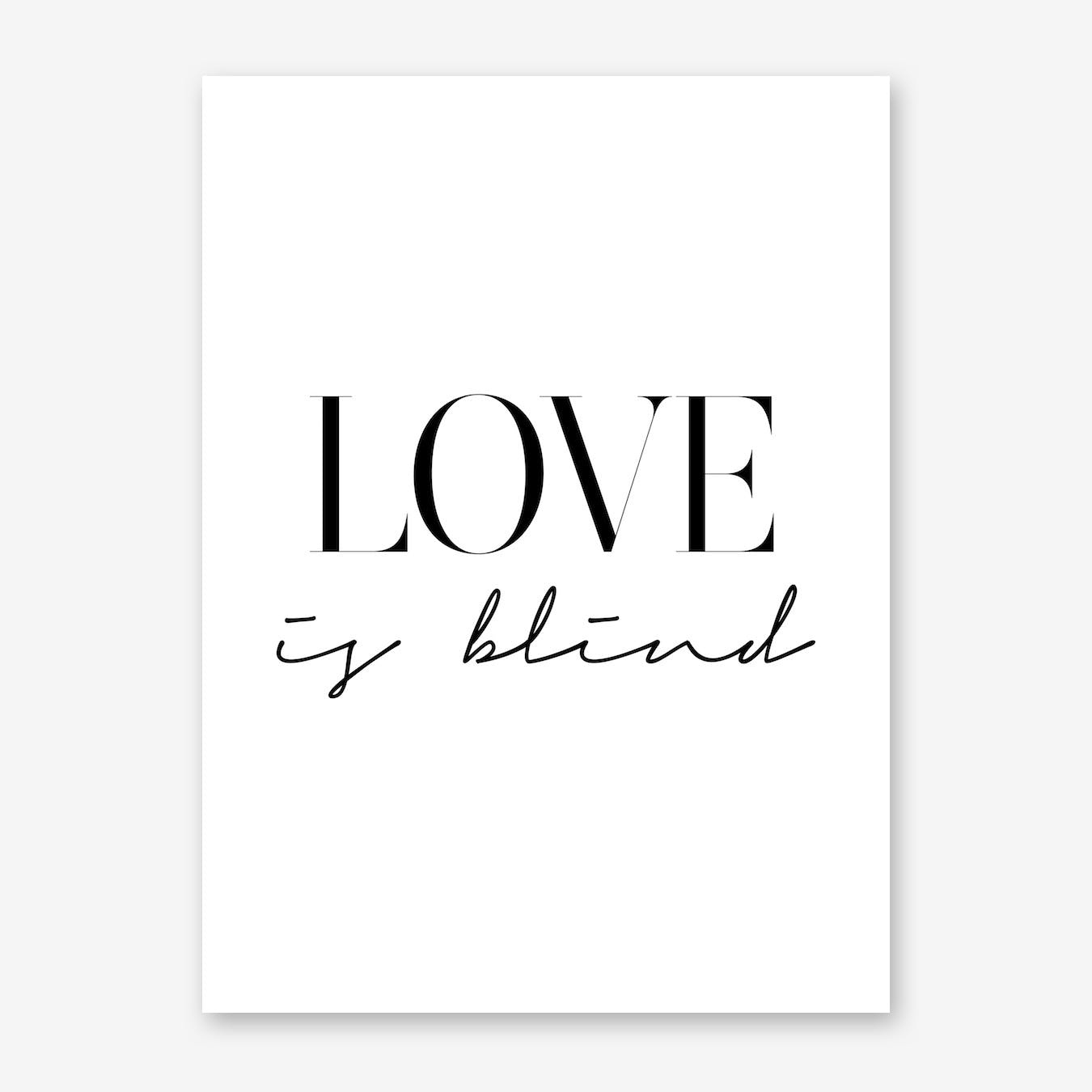 Love Is Blind Print