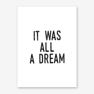 It Was A Dream Art Print