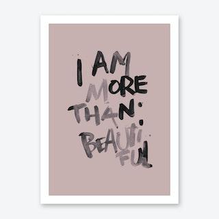 More Than Beautiful Art Print