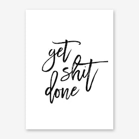 Get Shit Done III Art Print