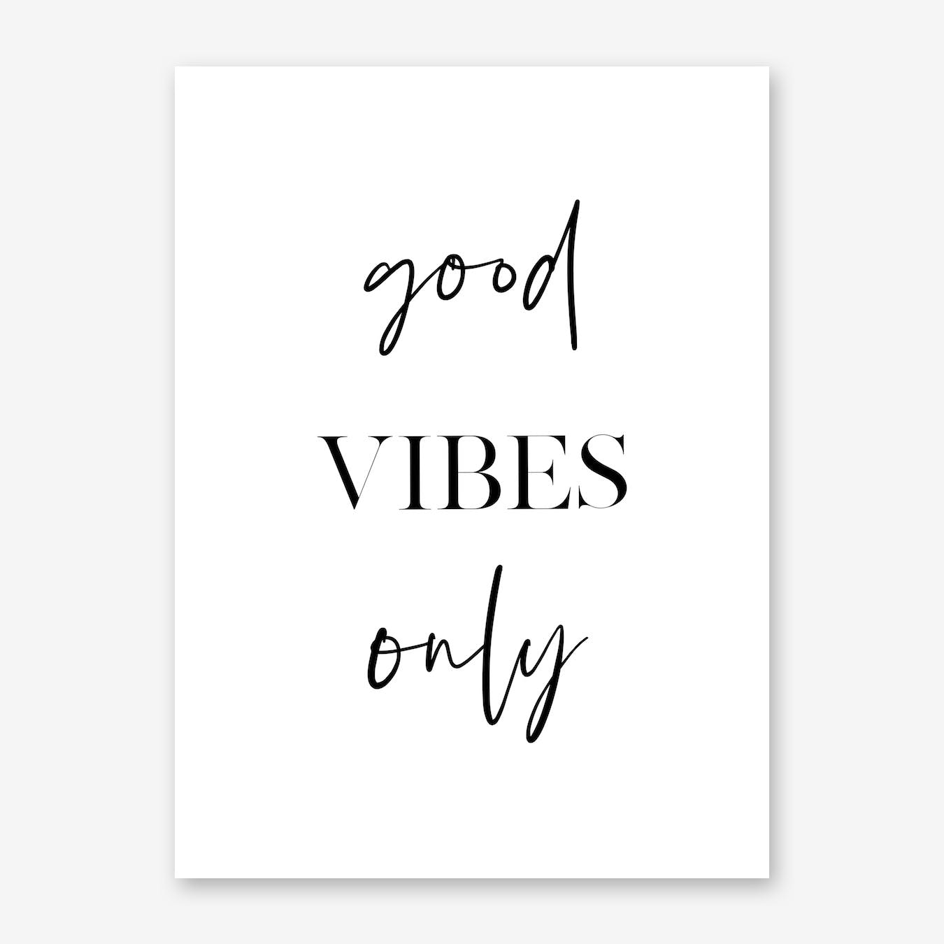 Good Vibes Only II