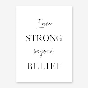 I am Strong beyond Belief Art Print