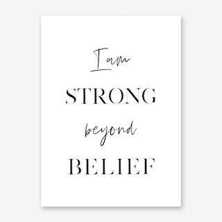 I am Strong beyond Belief Art Print