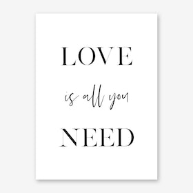 Love Is All You Need II Art Print