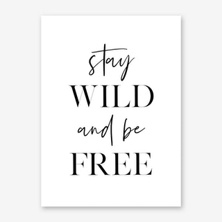 Stay Wild and Be Free Art Print
