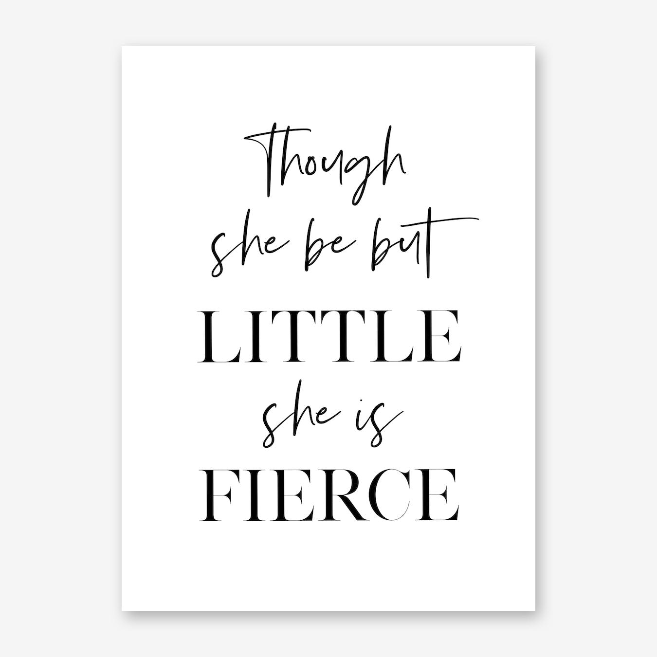 And Though Little She Fierce Grey /& White Print Nursery Kids Girls Room Wall Art