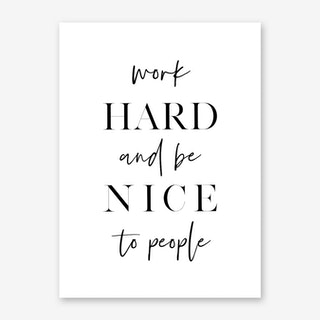 Work Hard and Be Nice Art Print