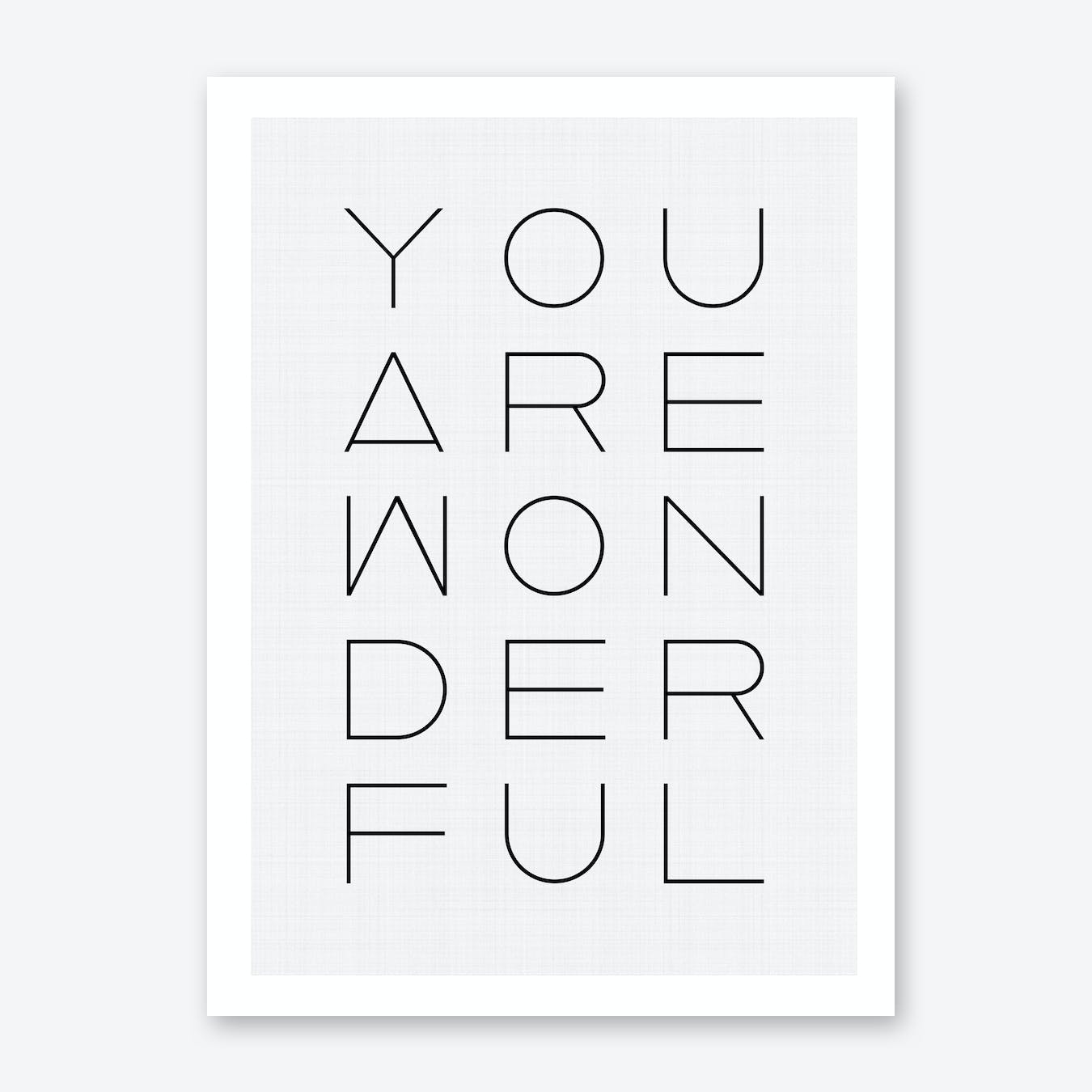 You Are Wonderful Print