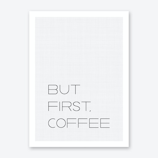 But First Coffee 1 Print