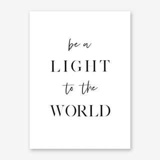 Be a Light to The World Art Print