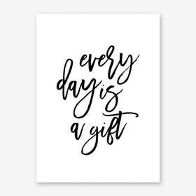 Every day is a Gift Art Print