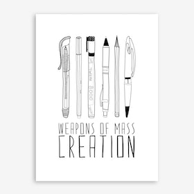 Weapons Of Mass Creation in Art Print