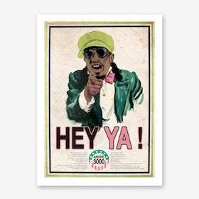 Hey ya Art Print