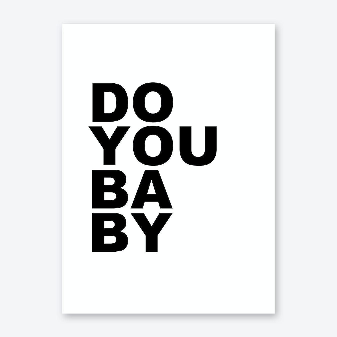 Do You Baby Art Print