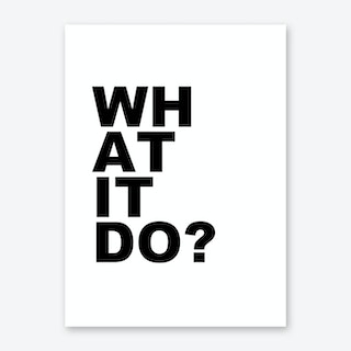 What It Do Art Print