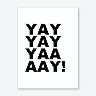 Yay Yay Yay Art Print