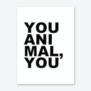 You Animal You Art Print