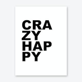 Crazy Happy Art Print