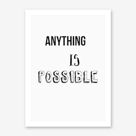 Anything Is Possible Art Print