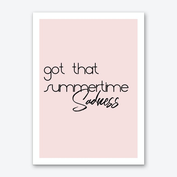 Summertime Sadness Art Print By Shady Prints - Fy