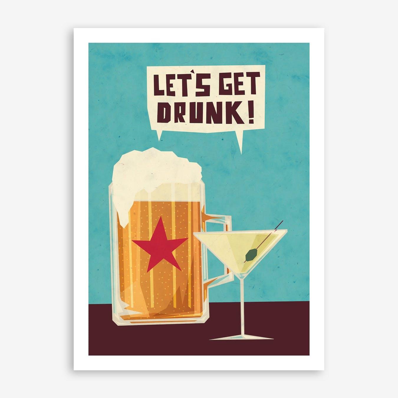 Lets Get Drunk Print