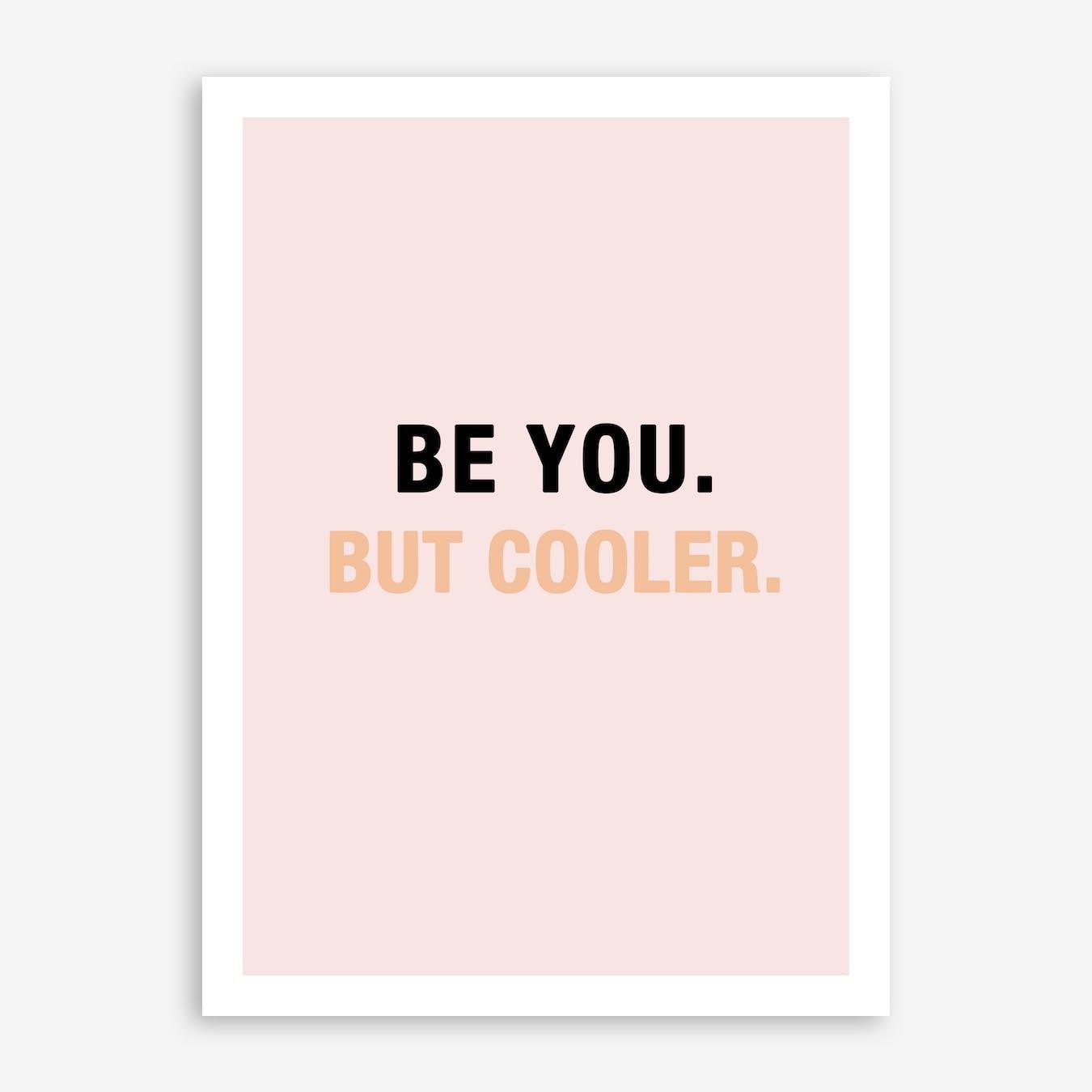 You But Cooler Print