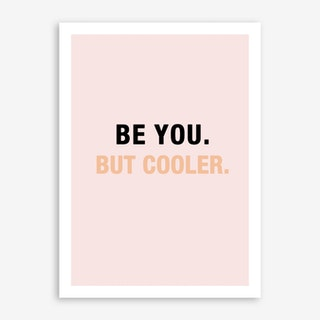 You But Cooler Art Print