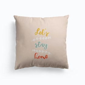 Lets Stay Home Cushion