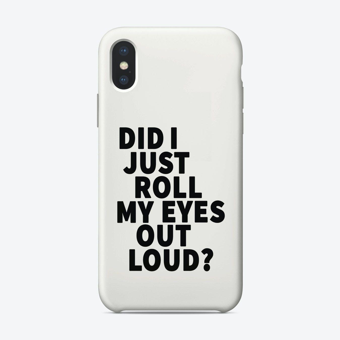 Did I Roll My Eyes iPhone Case