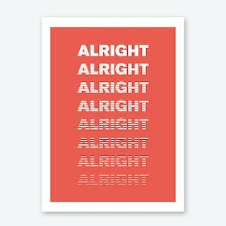 Alright, Alright, Alright (X Us Berlin) Art Print