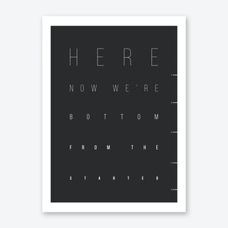 Started From The Bottom - Black (X Us Berlin) Art Print