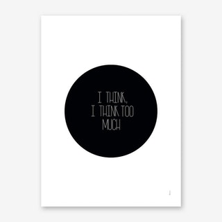 I Think Art Print
