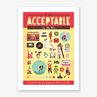 Acceptable in the 80s Art Print