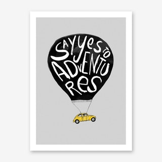 Say Yes To Adventures Art Print