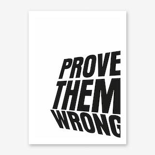 Prove 'Em Art Print