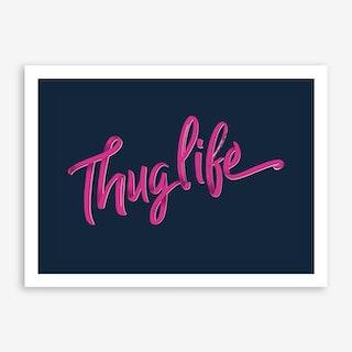Thug Life, Pink Art Print