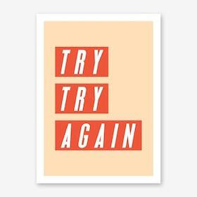 Try Again, Again Art Print
