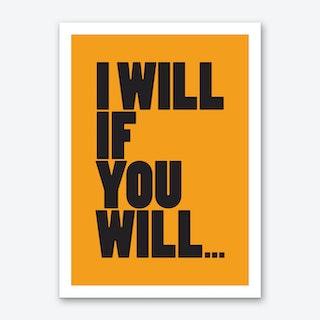 I will Art Print