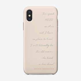 Carrie Bradshaw Shoe Quote iPhone Case