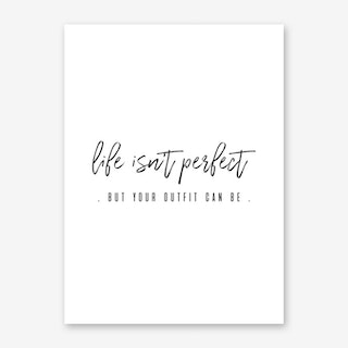 Life Isn't Perfect Art Print