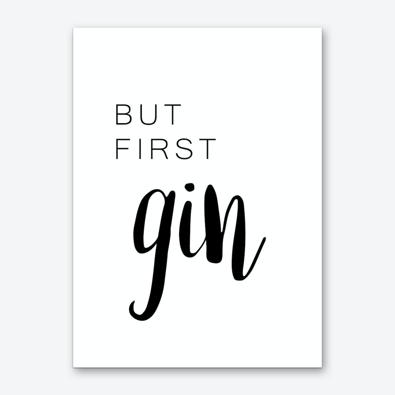 But First Gin Art Print