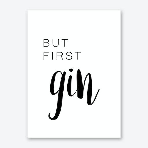 But First Gin Art Print